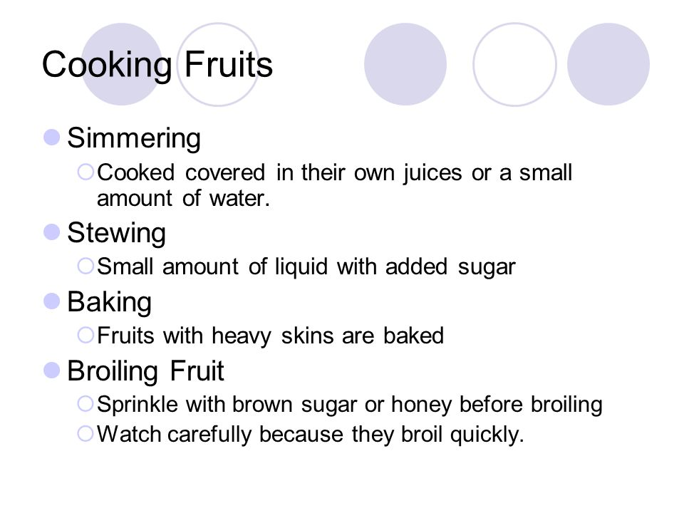 Cooking Fruits Simmering Stewing Baking Broiling Fruit