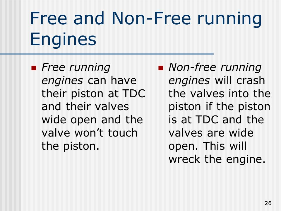 Free and Non-Free running Engines