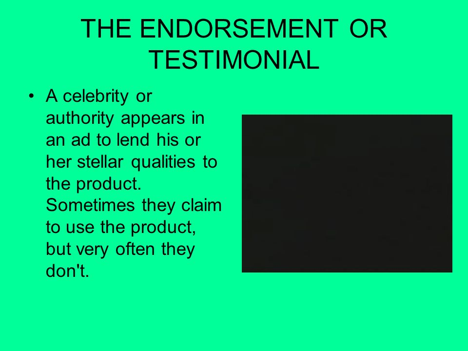 THE ENDORSEMENT OR TESTIMONIAL