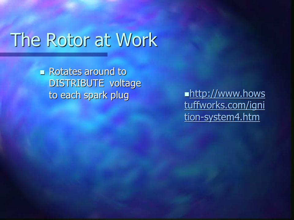 The Rotor at WorkRotates around to DISTRIBUTE voltage to each spark plug.