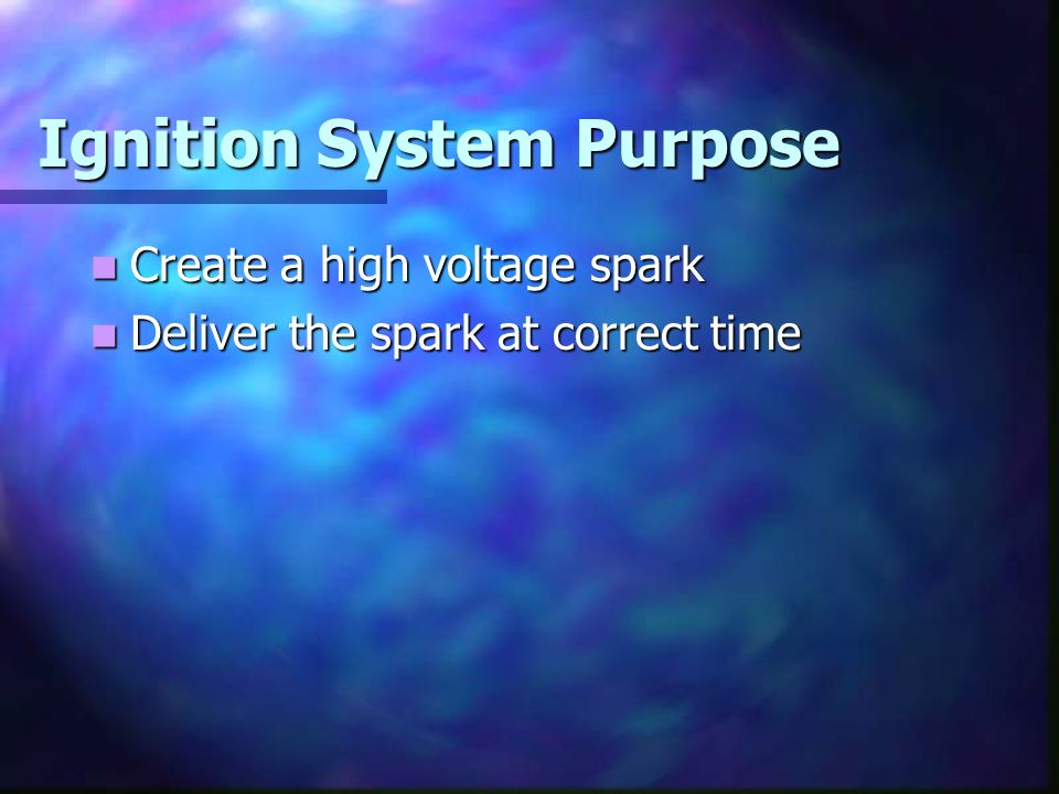 Ignition System Purpose