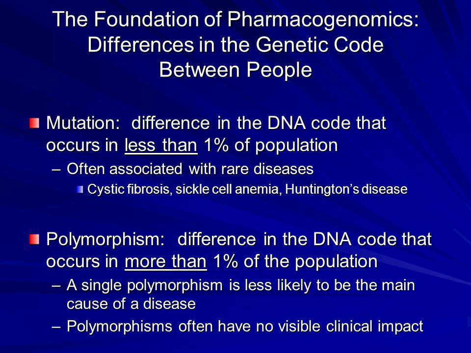 The Foundation of Pharmacogenomics: Differences in the Genetic Code Between People