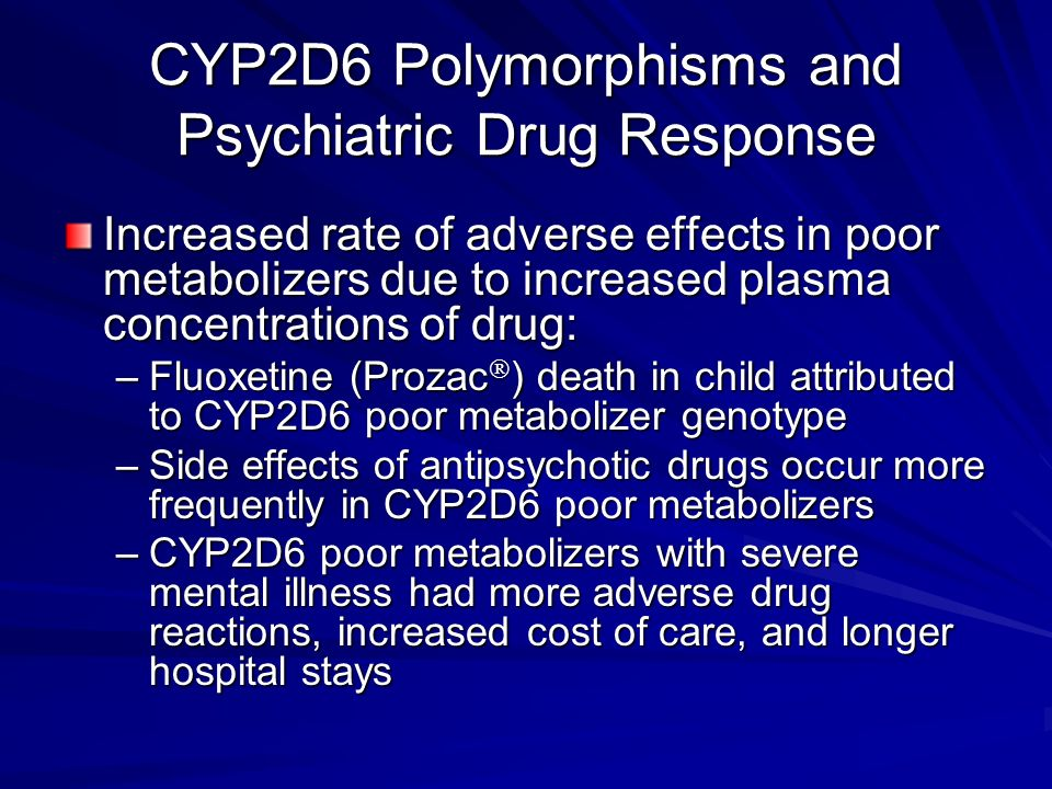CYP2D6 Polymorphisms and Psychiatric Drug Response