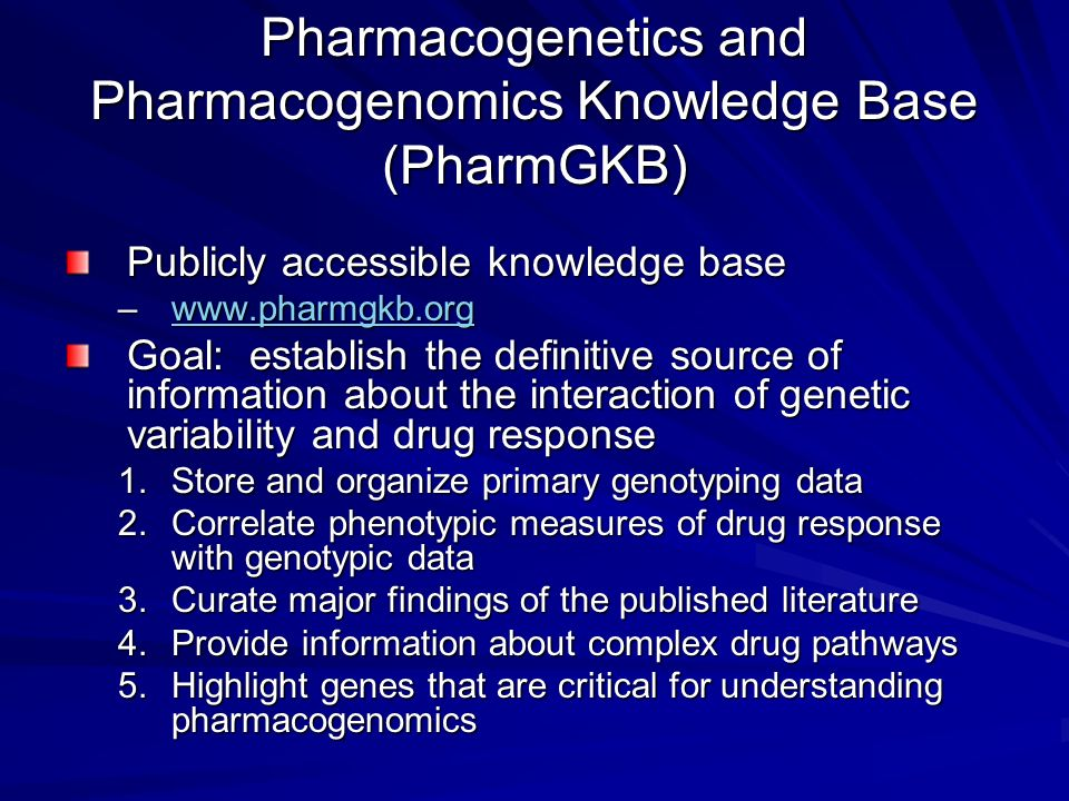 Pharmacogenetics and Pharmacogenomics Knowledge Base (PharmGKB)