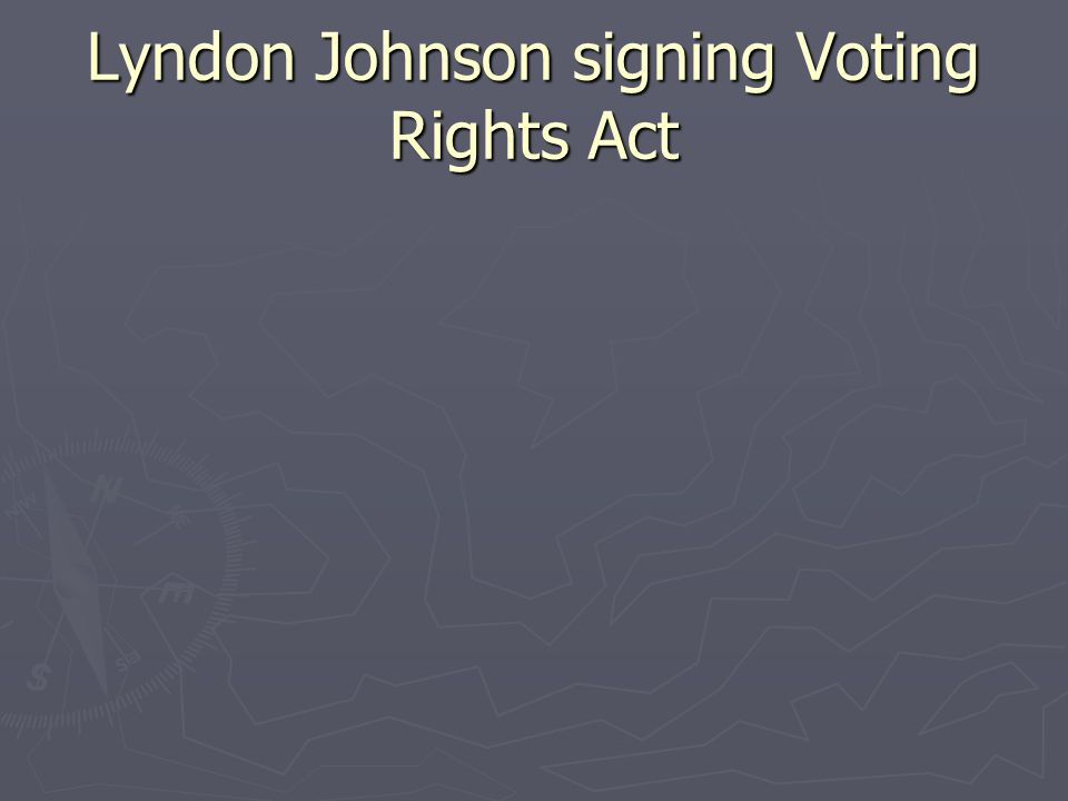 Lyndon Johnson signing Voting Rights Act