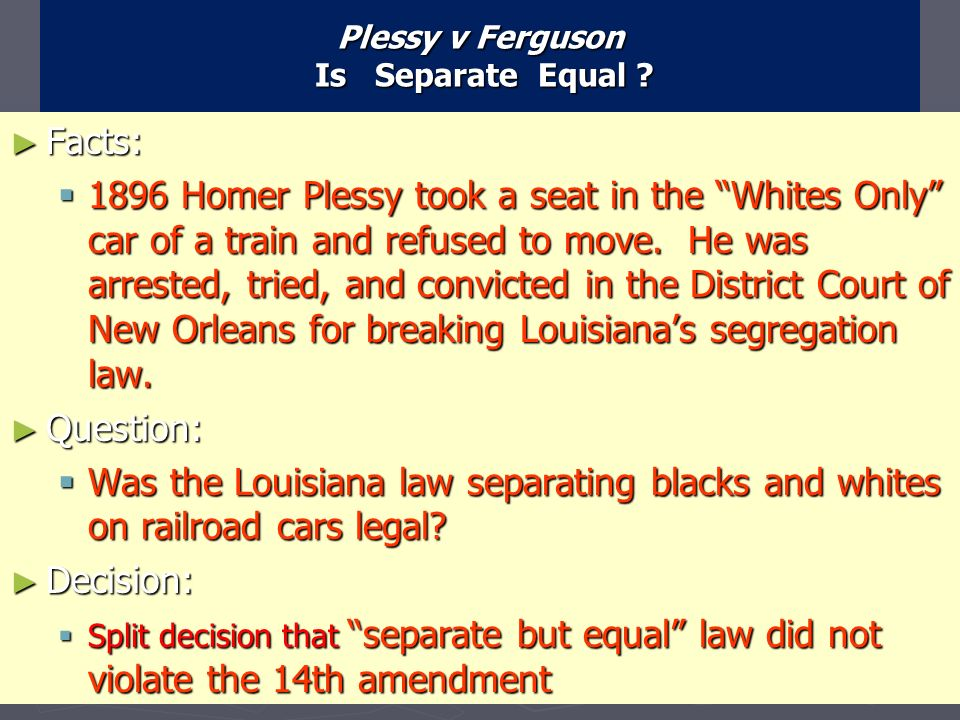 Plessy v Ferguson Is Separate Equal