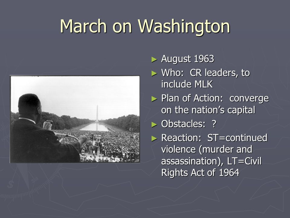 March on Washington August 1963 Who: CR leaders, to include MLK