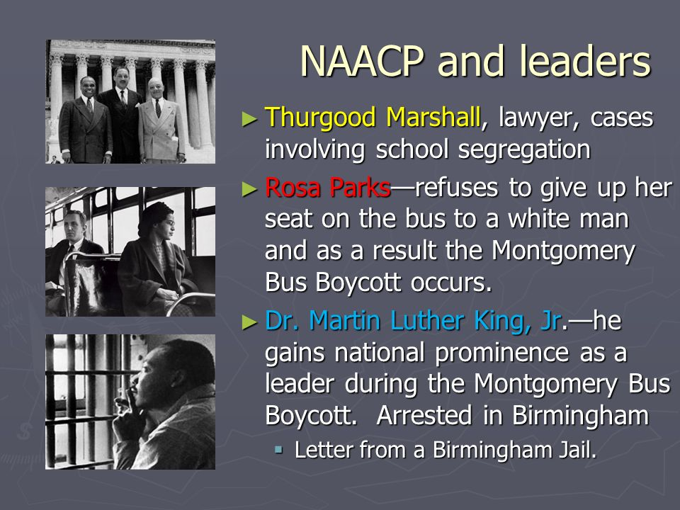 NAACP and leadersThurgood Marshall, lawyer, cases involving school segregation.