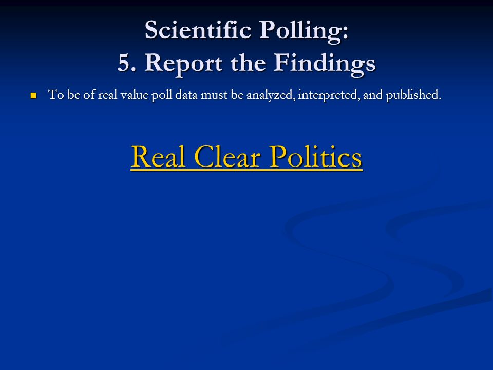Scientific Polling: 5. Report the Findings