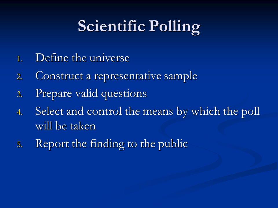 Scientific Polling Define the universe