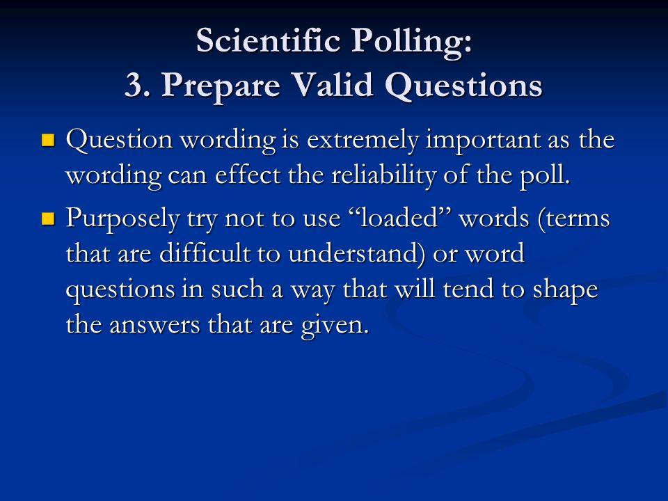 Scientific Polling: 3. Prepare Valid Questions