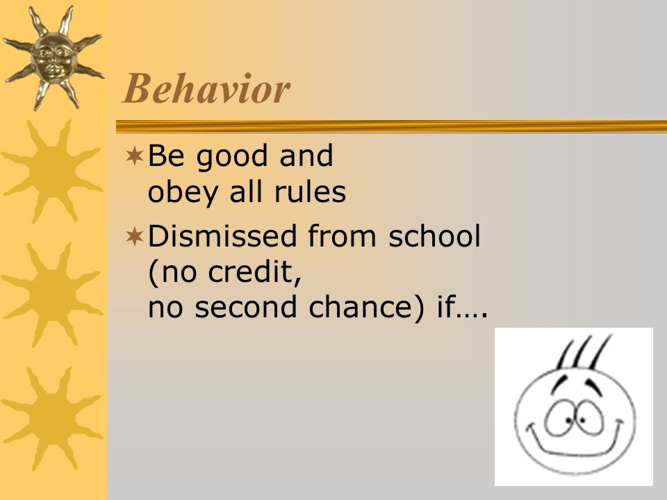 Behavior Be good and obey all rules