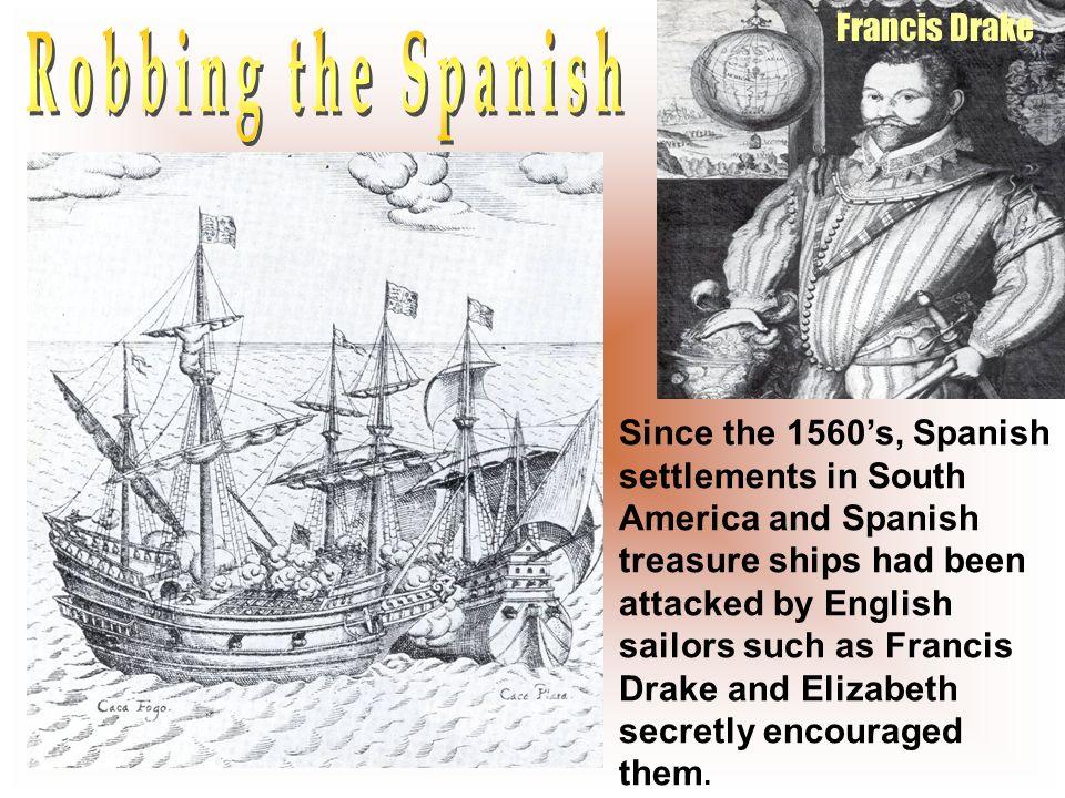 Robbing the Spanish Francis Drake