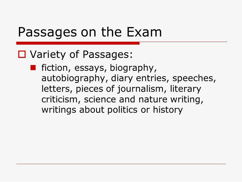 Passages on the Exam Variety of Passages: