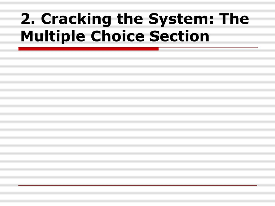 2. Cracking the System: The Multiple Choice Section