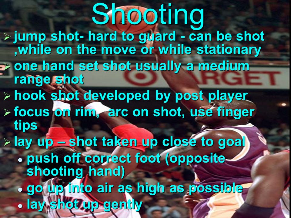 Shooting jump shot- hard to guard - can be shot ,while on the move or while stationary. one hand set shot usually a medium range shot.