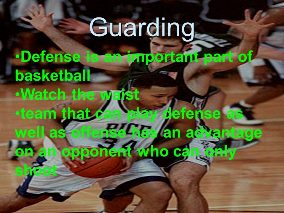 Guarding Defense is an important part of basketball Watch the waist