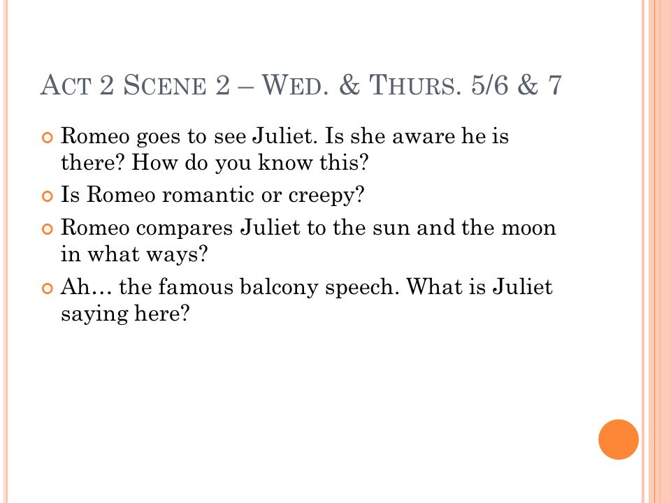 Act 2 Scene 2 – Wed. & Thurs. 5/6 & 7