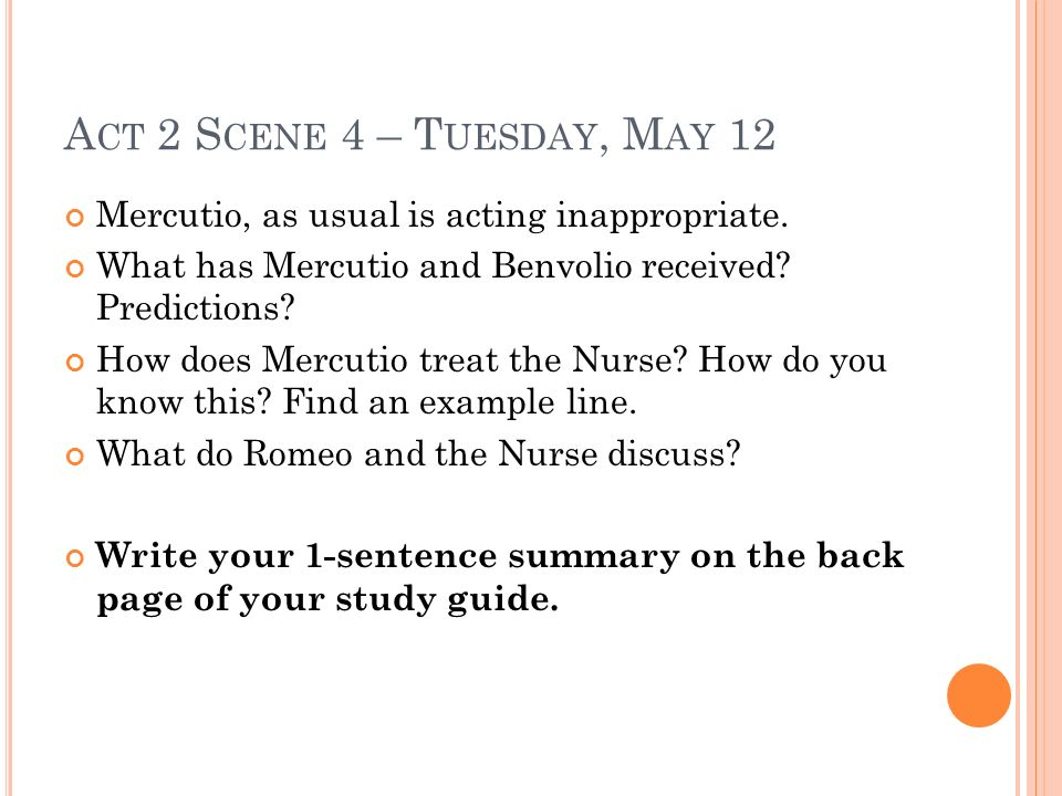 Act 2 Scene 4 – Tuesday, May 12 Mercutio, as usual is acting inappropriate. What has Mercutio and Benvolio received Predictions