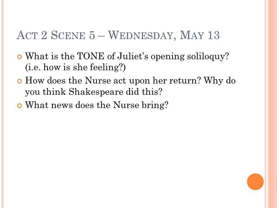 Act 2 Scene 5 – Wednesday, May 13