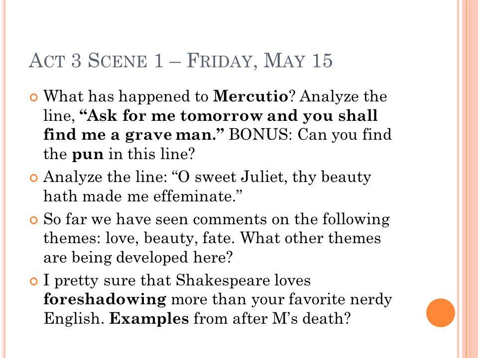 Act 3 Scene 1 – Friday, May 15