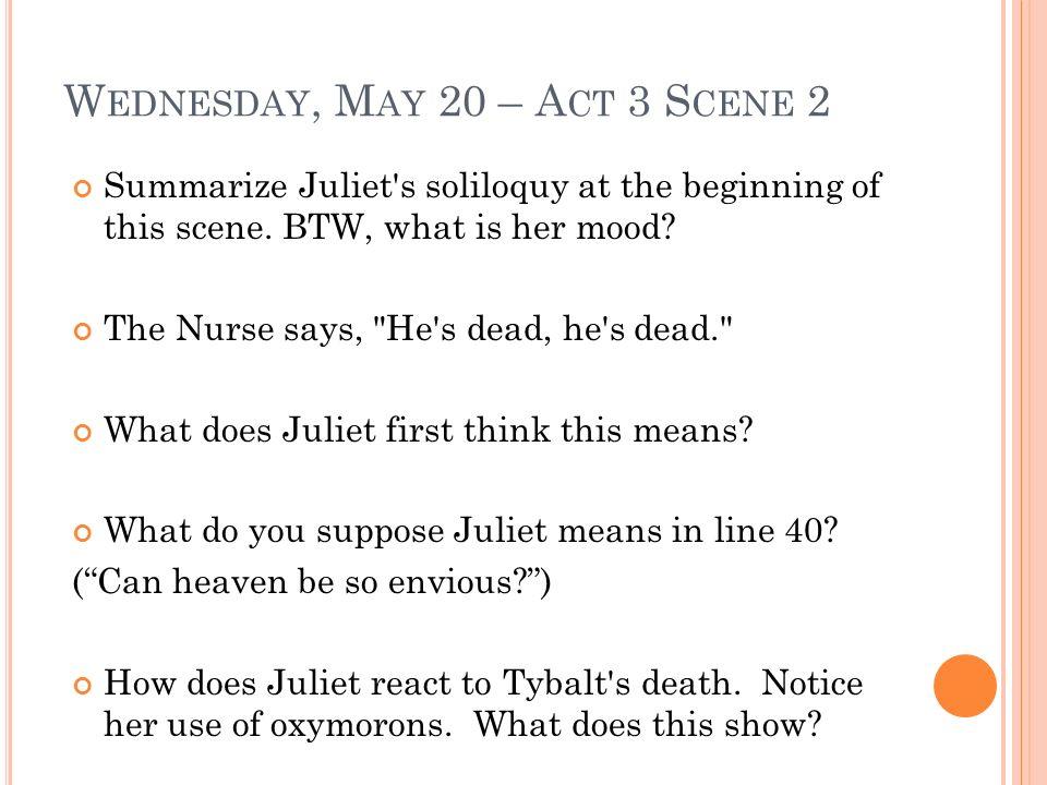 Wednesday, May 20 – Act 3 Scene 2