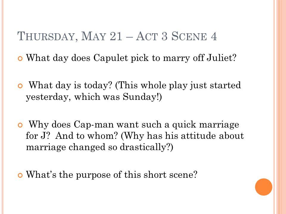 Thursday, May 21 – Act 3 Scene 4