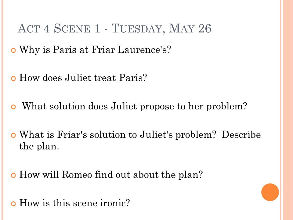 Act 4 Scene 1 - Tuesday, May 26 Why is Paris at Friar Laurence s