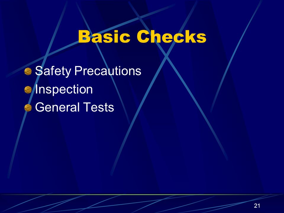 Basic Checks Safety Precautions Inspection General Tests