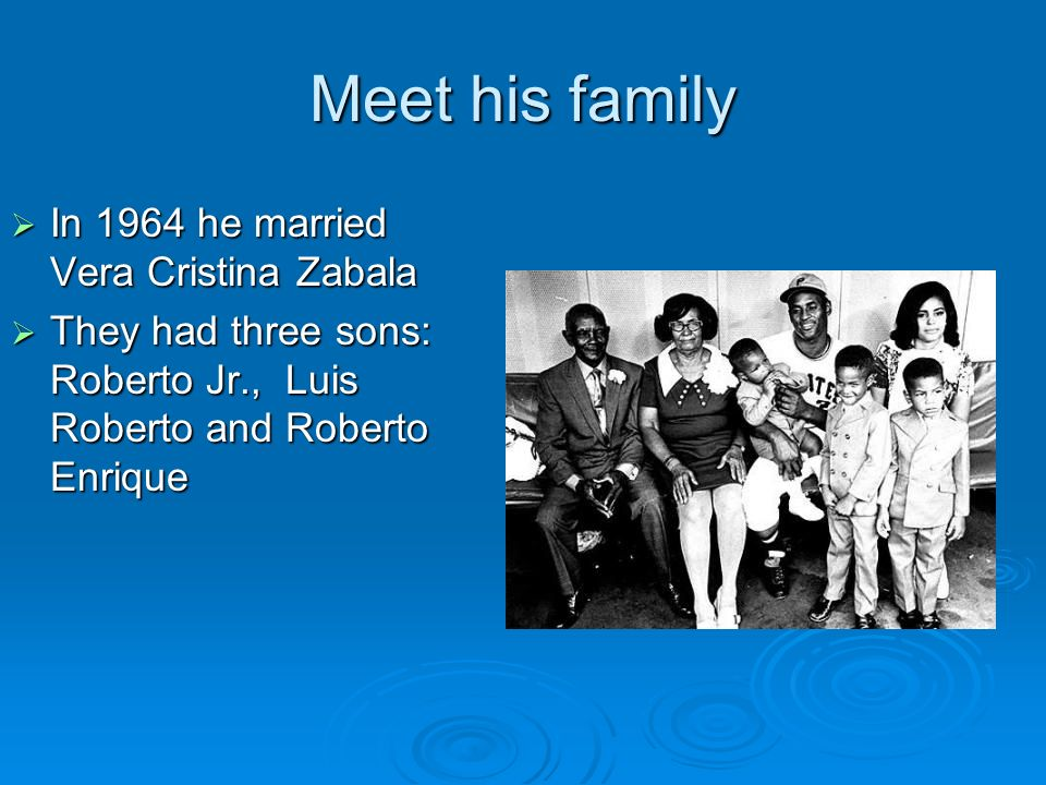 Meet his family In 1964 he married Vera Cristina Zabala