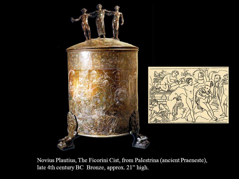 Novius Plautius, The Ficorini Cist, from Palestrina (ancient Praeneste),