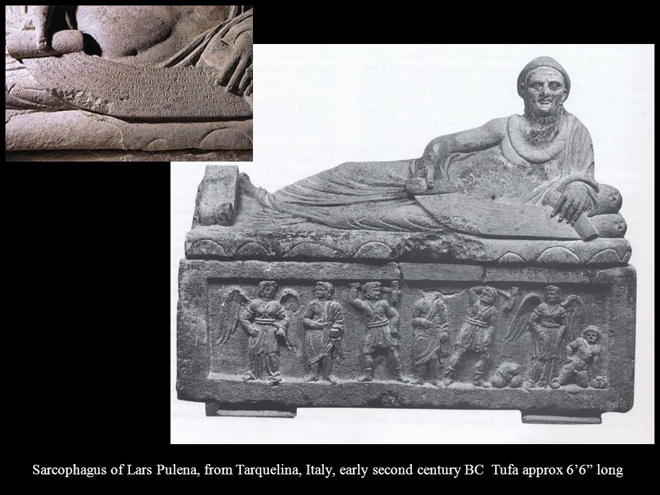 Sarcophagus of Lars Pulena, from Tarquelina, Italy, early second century BC Tufa approx 6'6 long