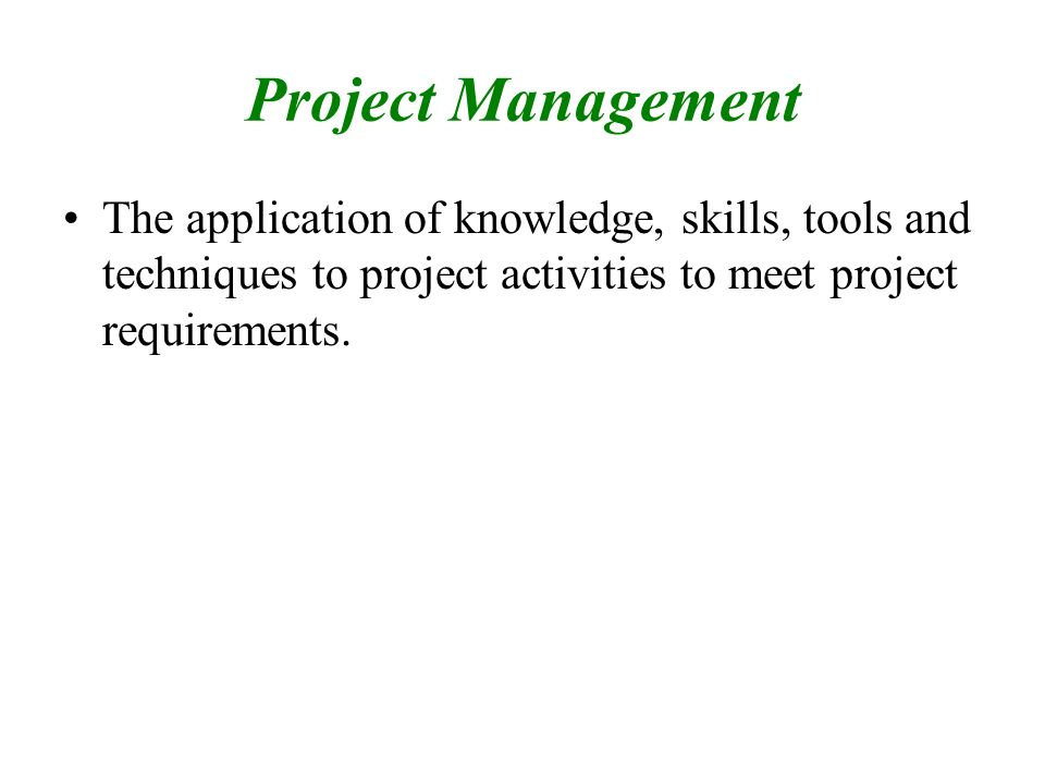project 2 applying and managing information Project management is the application of processes, methods, knowledge, skills and experience to achieve the project objectives  managing the project budget.