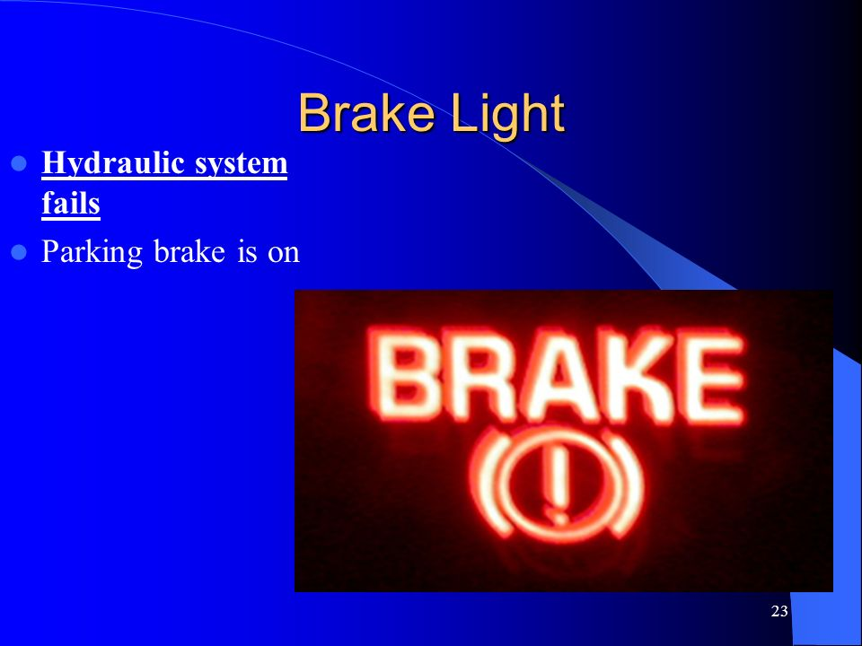 Brake Light Hydraulic system fails Parking brake is on