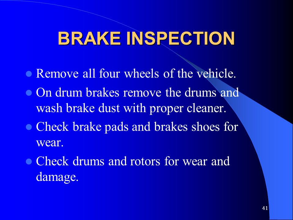 BRAKE INSPECTION Remove all four wheels of the vehicle.