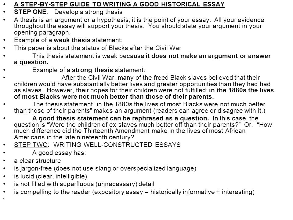 A STEP-BY-STEP GUIDE TO WRITING A GOOD HISTORICAL ESSAY