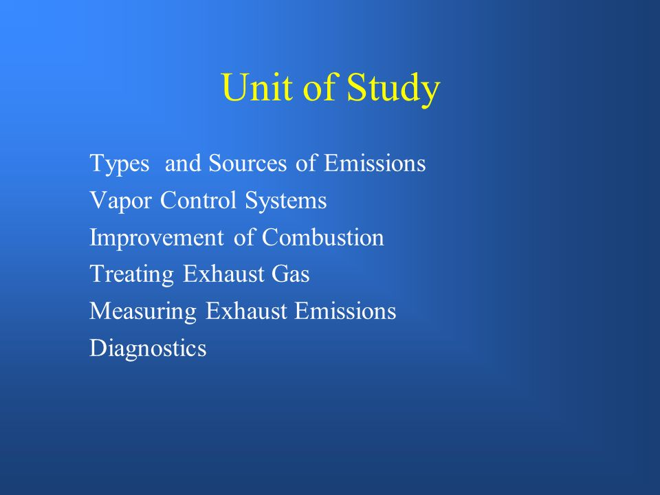 Unit of Study Types and Sources of Emissions Vapor Control Systems