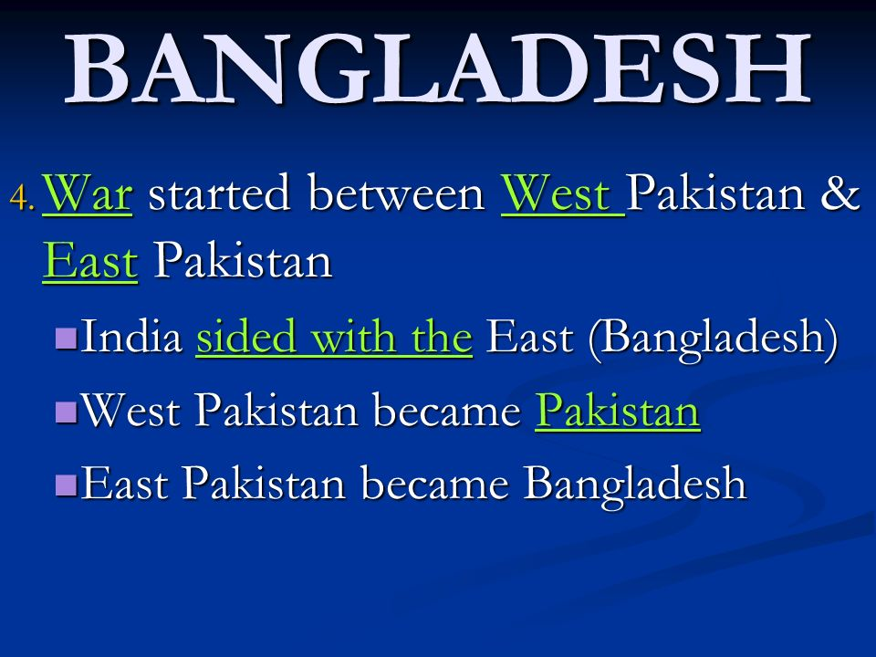 BANGLADESH War started between West Pakistan & East Pakistan