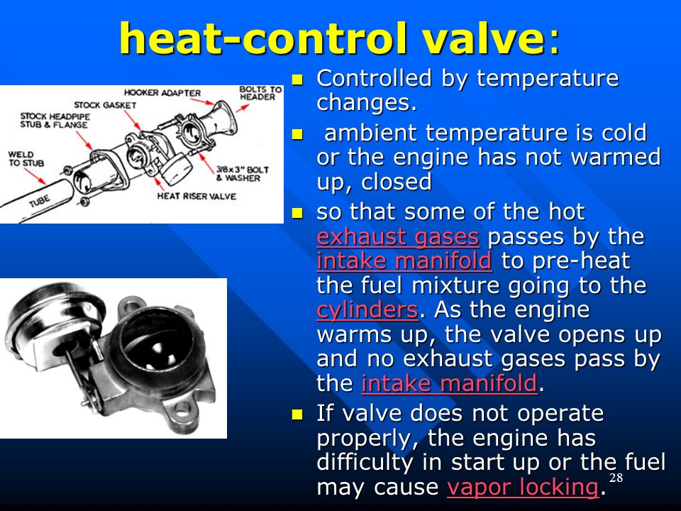 heat-control valve: Controlled by temperature changes.