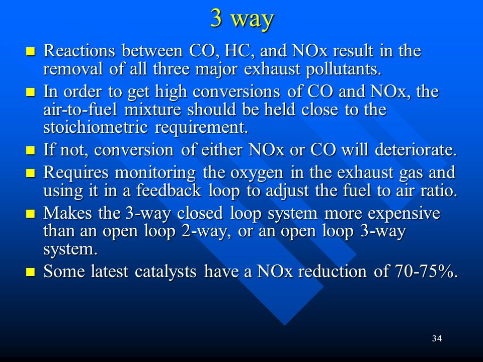 3 way Reactions between CO, HC, and NOx result in the removal of all three major exhaust pollutants.