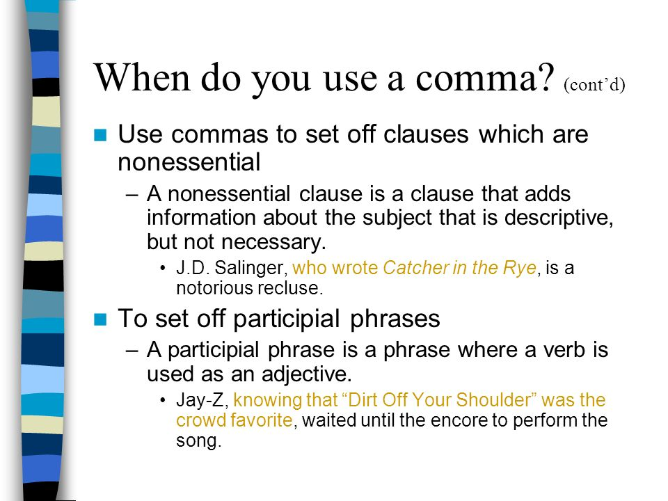 When do you use a comma (cont'd)