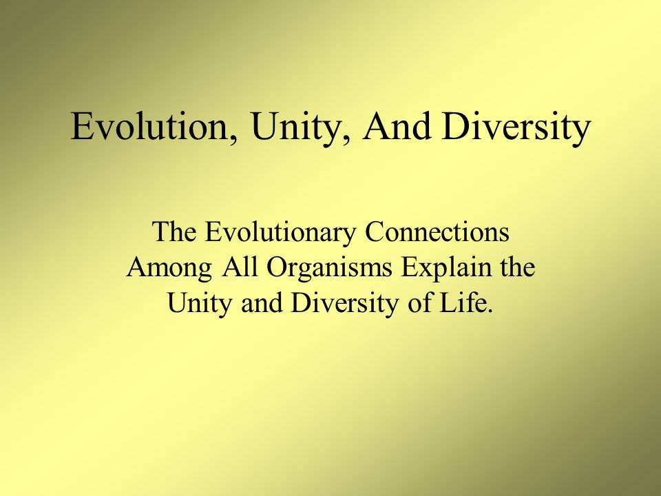 Evolution, Unity, And Diversity