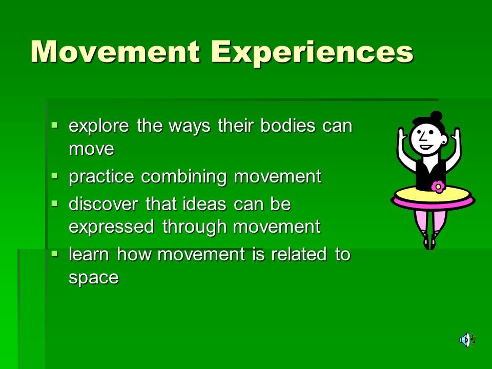 Movement Experiences explore the ways their bodies can move