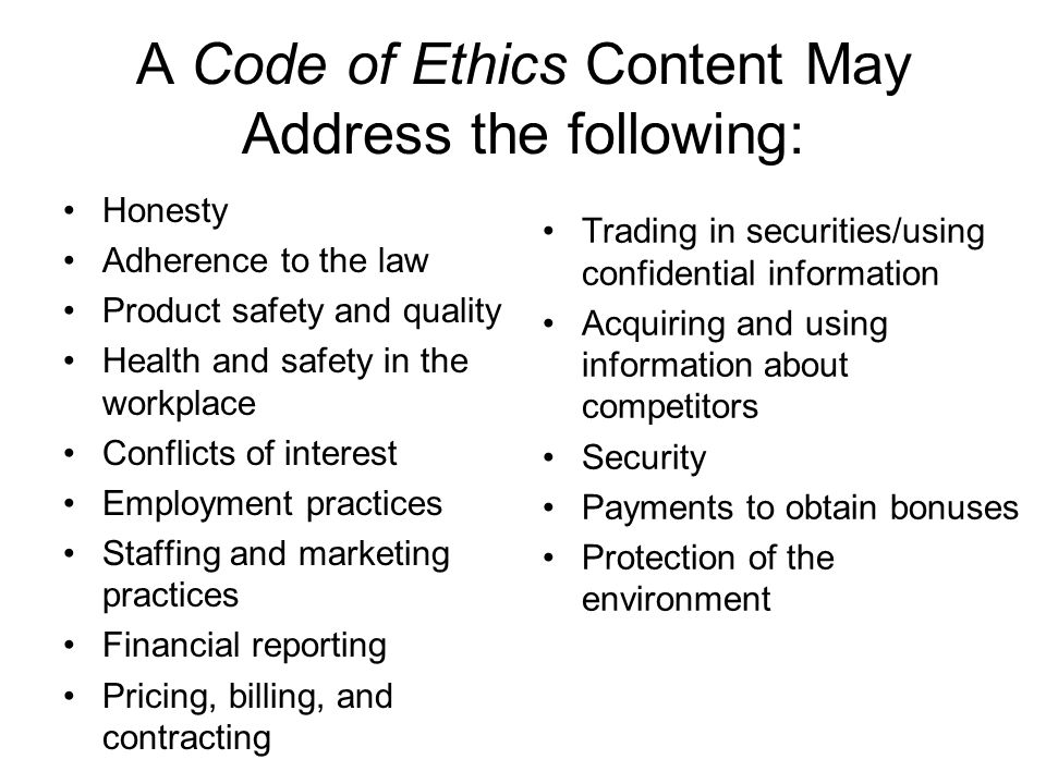 A Code of Ethics Content May Address the following: