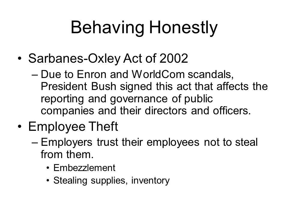 Behaving Honestly Sarbanes-Oxley Act of 2002 Employee Theft