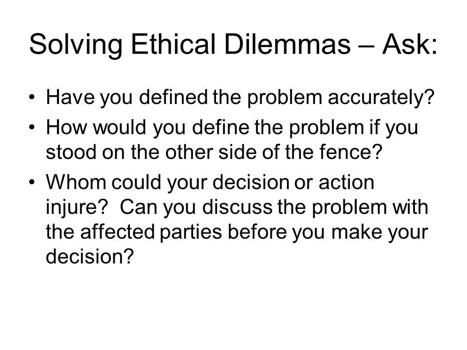 Solving Ethical Dilemmas – Ask: