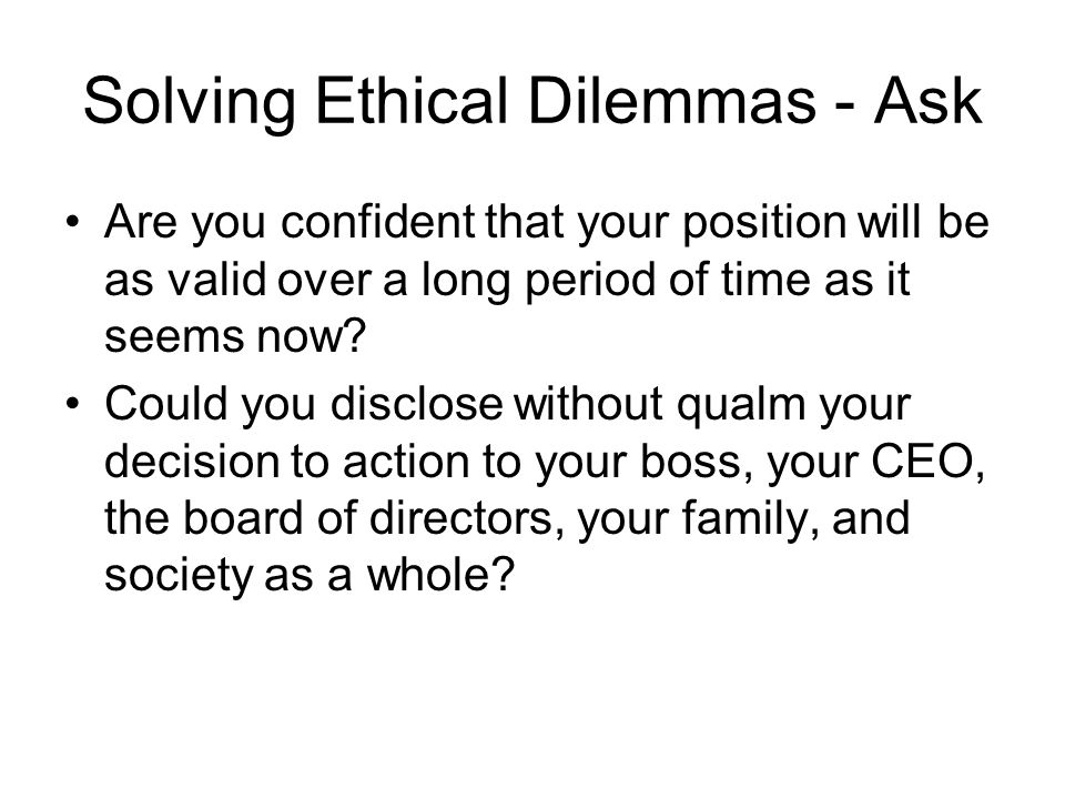 Solving Ethical Dilemmas - Ask