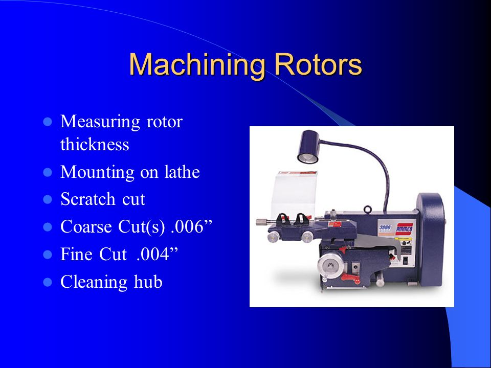 Machining Rotors Measuring rotor thickness Mounting on lathe