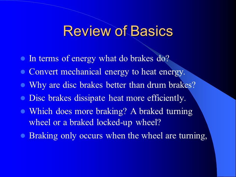 Review of Basics In terms of energy what do brakes do