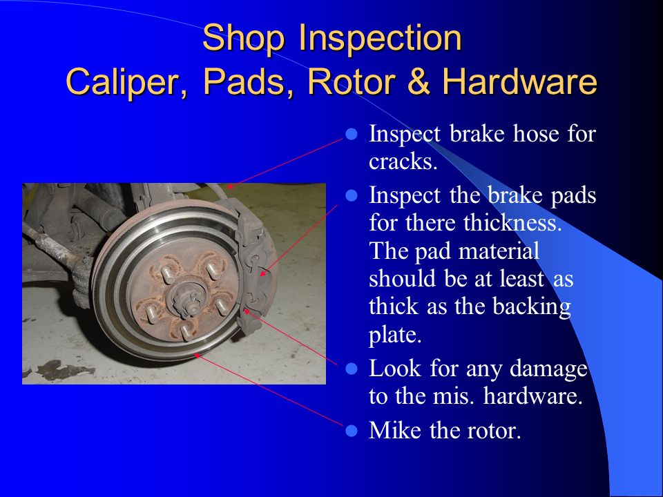 Shop Inspection Caliper, Pads, Rotor & Hardware